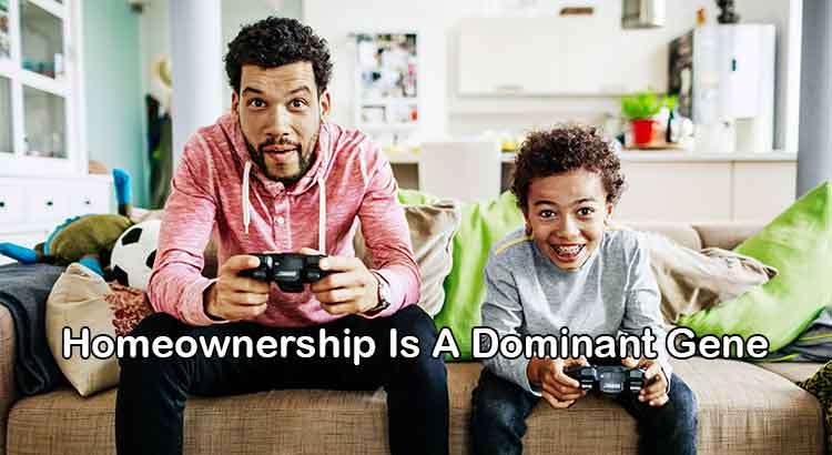 Homeownership Is A Dominant Gene