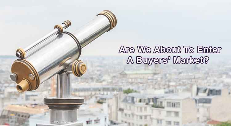 Are We About To Enter A Buyers' Market?