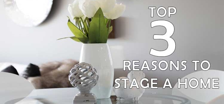 Top 3 reasons to stage a home